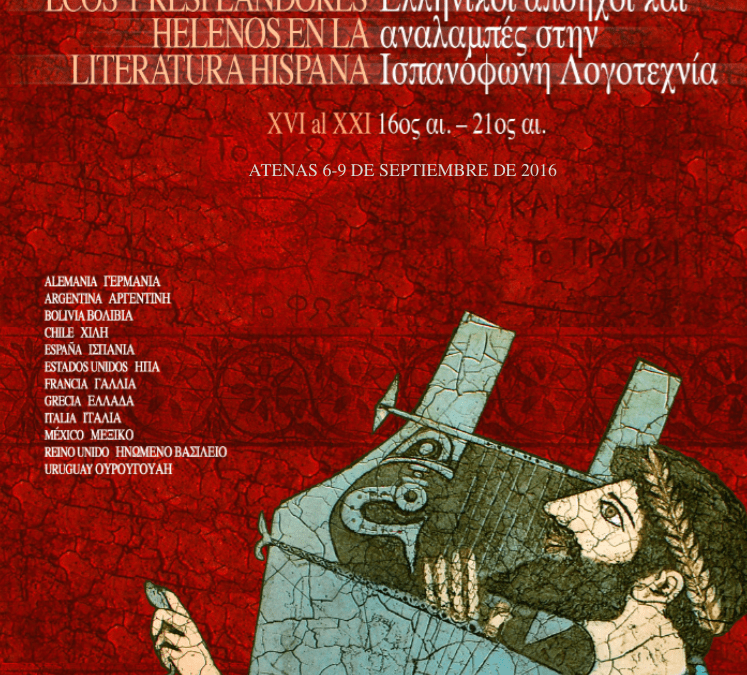 Ecos y Resplandores Helenos en la Literatura Hispana – Siglos XVI al XXI / Ελληνικοί απόηχοι και αναλαμπές στην Ισπανόφωνη Λογοτεχνία 16ος – 21ος αι.